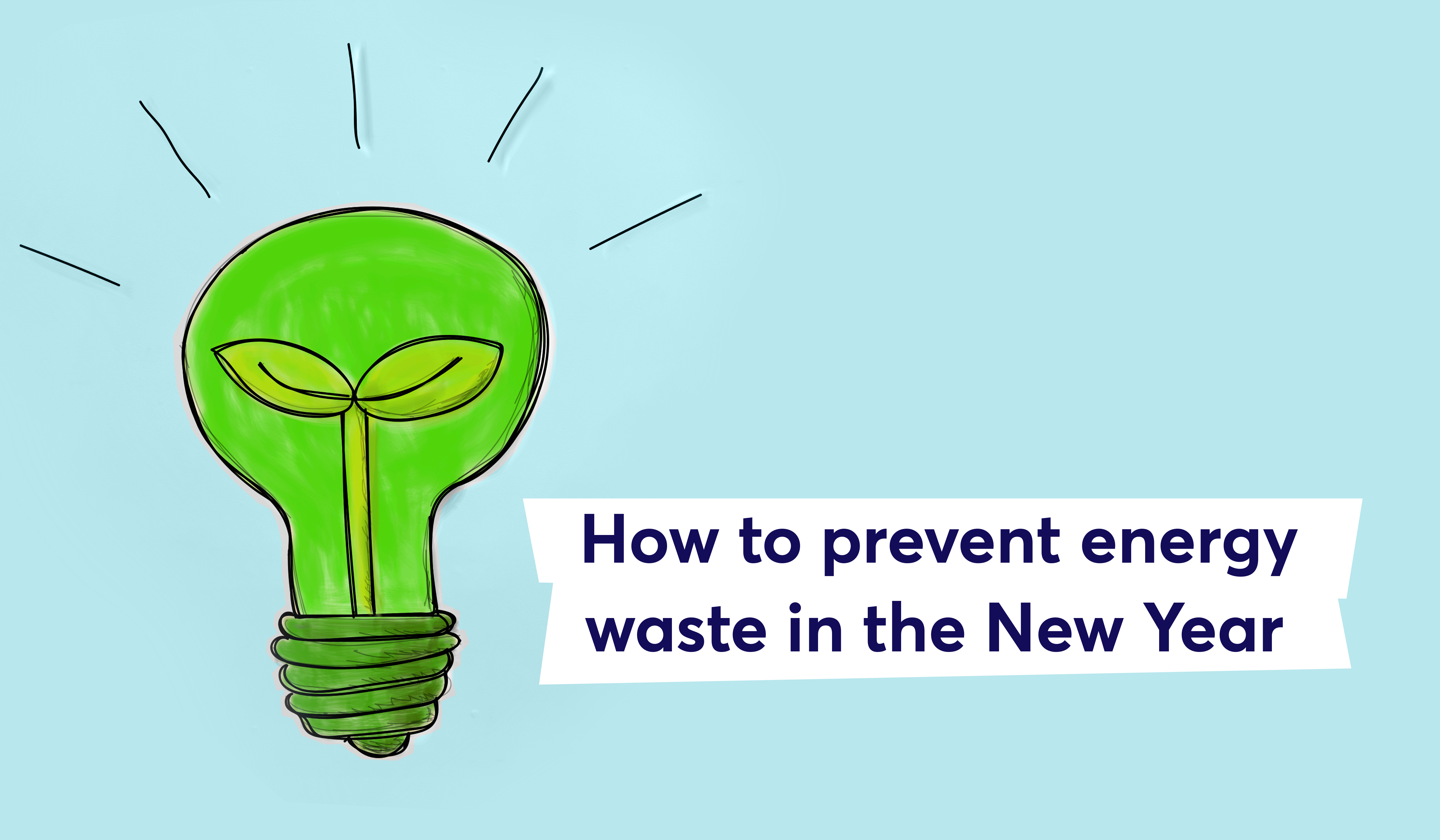 How to prevent energy waste in the New Year