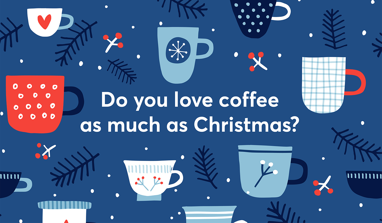 Do you love coffee as much as Christmas